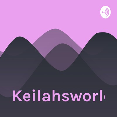 Keilahsworld
