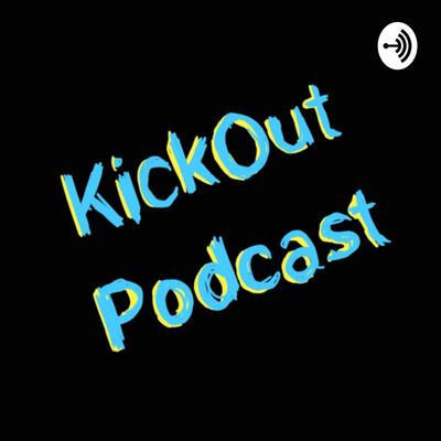 KickOut Podcast