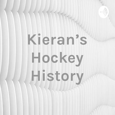 Kieran's Hockey History
