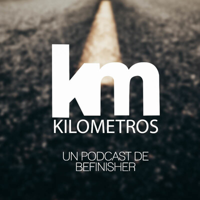 Kilometros   Un podcast de BeFinisher