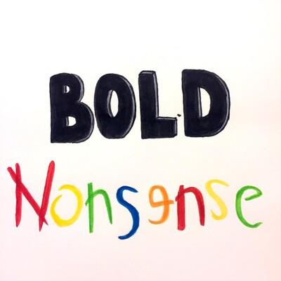 Bold Nonsense