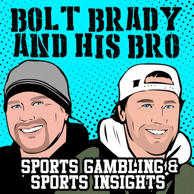 Bolt Brady and His Bro- Sports Gambling Podcast