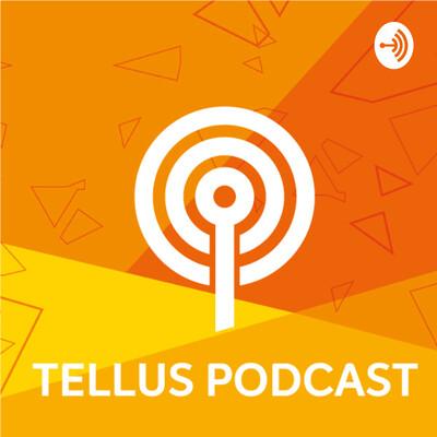 Tellus Podcast