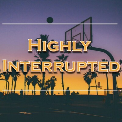 Highly Interrupted