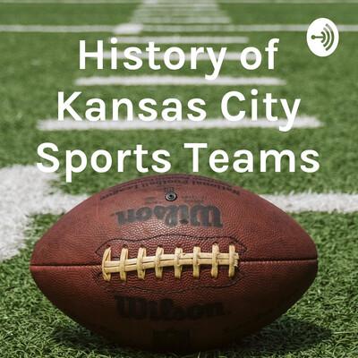 History of Kansas City Sports Teams