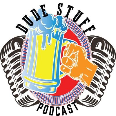 Dude Stuff Podcast