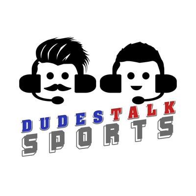 Dudes Talk Sports