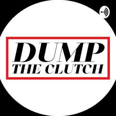 Dump The Clutch