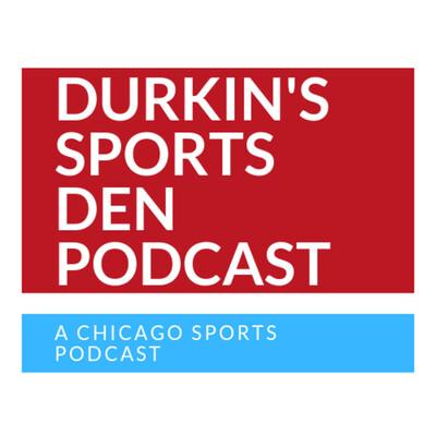 Durkin's Sports Den Podcast