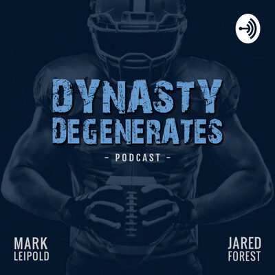 Dynasty Degenerates: A Fantasy Football Podcast by Gridiron Experts
