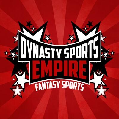 Dynasty Sports Empire Fantasy Sports Podcast