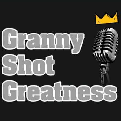 Granny Shot Greatness