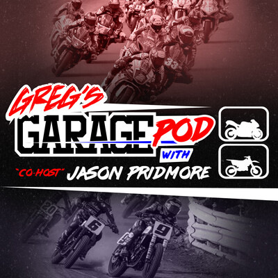 Greg's Garage Pod w/Co-Host Jason Pridmore