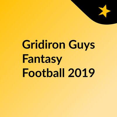 Gridiron Guys Fantasy Football 2019