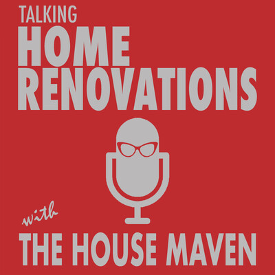 Talking Home Renovations with the House Maven