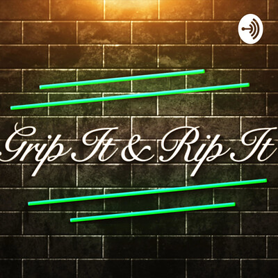Grip It and Rip It
