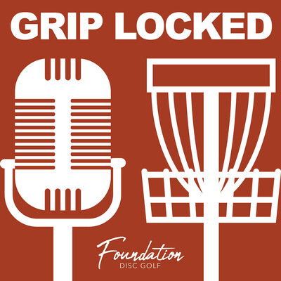 Grip Locked - Foundation Disc Golf