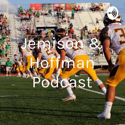 Jemison & Hoffman Podcast