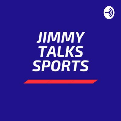 Jimmy Talks Sports