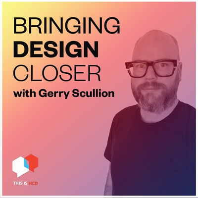 Bringing Design Closer with Gerry Scullion