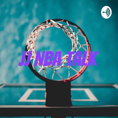 JJ NBA talk
