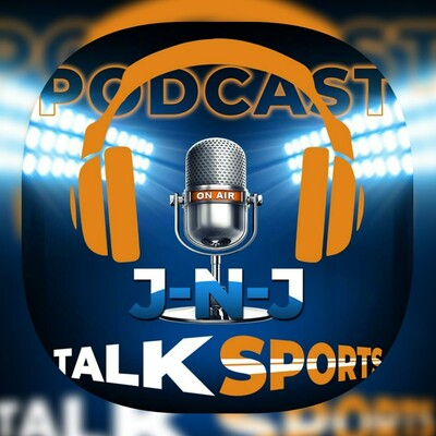 JNJ Talk Sports Podcast