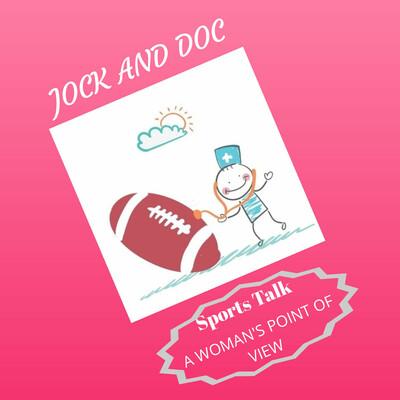 Jock and Doc: Sports Talk