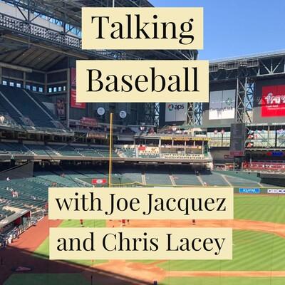 Joe and Chris Talk Baseball every Sunday