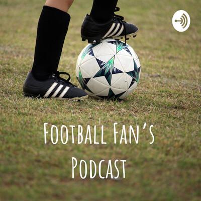 Football Fan's Podcast