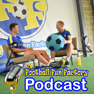 Football Fun Factory Podcast