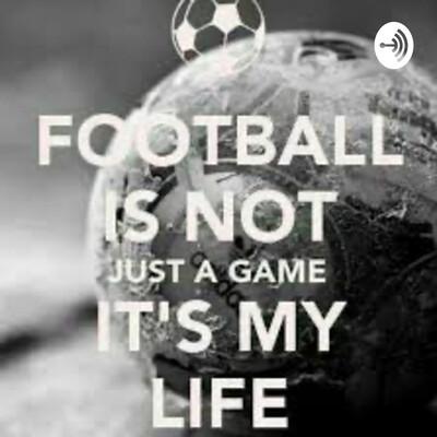Football is life!