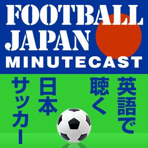 Football Japan Minutecast