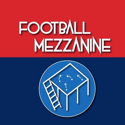 Football Mezzanine: A Football Podcast