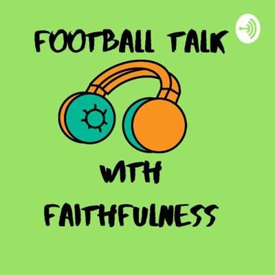 Football Talk with Faithfulness