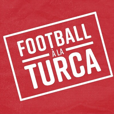 Football à la Turca (a Turkish Football podcast)