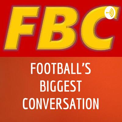 FOOTBALL'S BIGGEST CONVERSATION