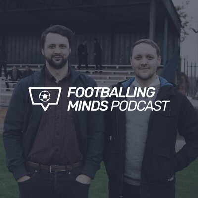 Footballing Minds Podcast