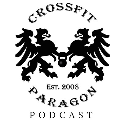 CrossFit Paragon Podcast