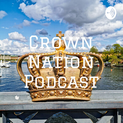 Crown Nation Podcast