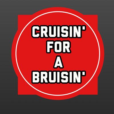 Crusin' For A Bruisin' Podcast