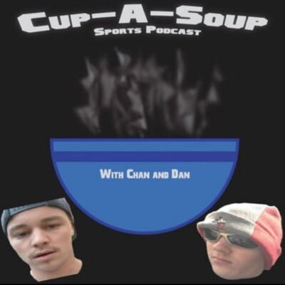 Cup A Soup Sports Podcast