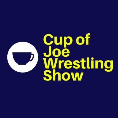Cup of Joe Wrestling Show