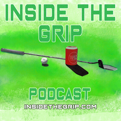 Inside The Grip Golf Podcast