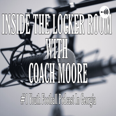 INSIDE THE LOCKER ROOM WITH COACH MOORE