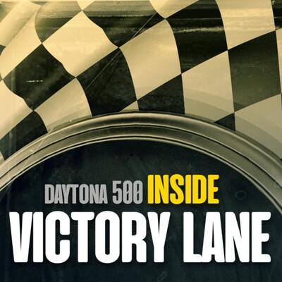 Inside Victory Lane - The Daytona 500 Podcast