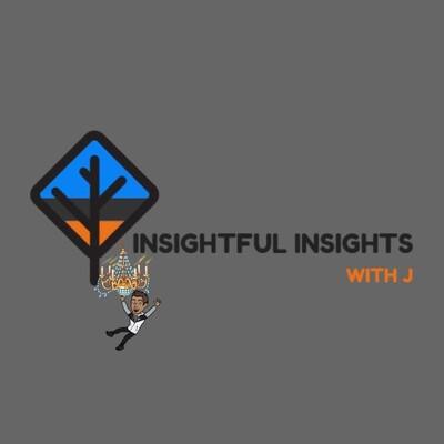 Insightful Insights with J