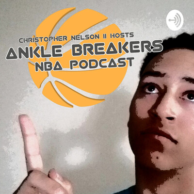 Ankle Breakers - NBA Podcast
