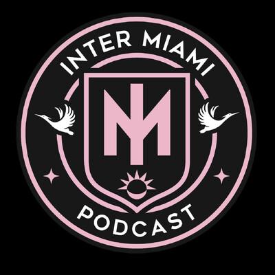 Inter Miami Podcast