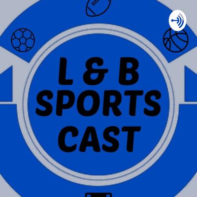 L And B Sports Cast