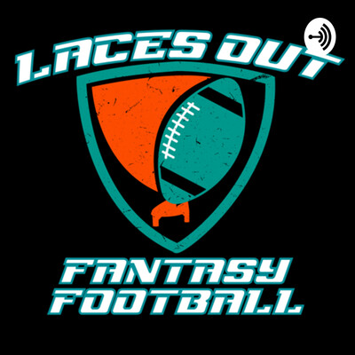 Laces Out Fantasy Football Podcast